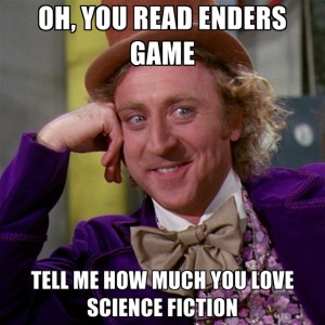 oh-you-read-enders-game-tell-me-how-much-you-love-science-fictio