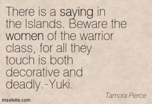 there-is-a-saying-in-the-islands-beware-the-women-of-the-warrior-class-for-all-they-touch-is-both-decorative-and-deadly-yuki